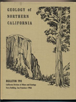 Geology of Northern California. Edgar H. Bailey