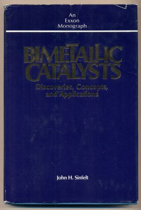 Bimetallic Catalysts: Discoveries, Concepts, and Applications. John H. Sinfelt