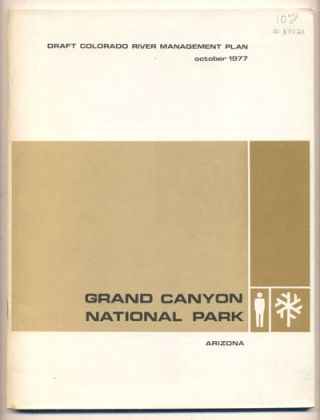 Draft Colorado River Management Plan Grand Canyon National Park, Arizona, October 1977