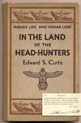 In the Land of the Head-Hunters: Indian Life and Indian Lore. Edward S. Curtis