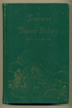 Treasures of Pioneer History Volume One. Kate B. Carter
