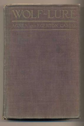 Wolf-Lure. Agnes and Egerton Castle