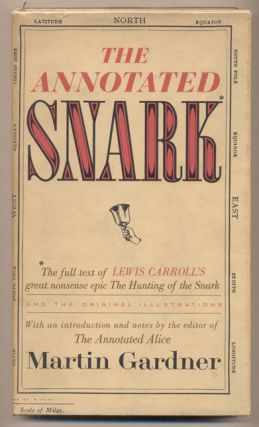 The Annotated Snark: The full text of Lewis Carroll's great nonsense epic The Hunting of the...
