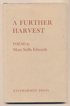 A Further Harvest. Mary Stella Edwards