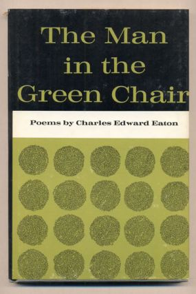 The Man in the Green Chair. Charles Edward Eaton