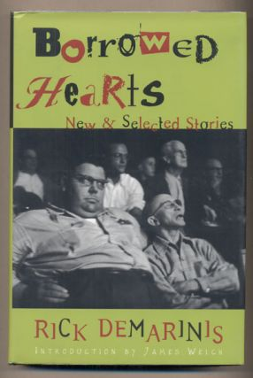 Borrowed Hearts: New and Selected Stories. Rick DeMarinis