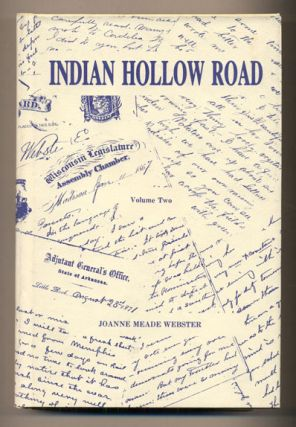 Indian Hollow Road: A 19th Century American Family- Their Letters, Their Story (2 volumes)....