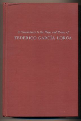 A Concordance to the Plays and Poems of Federico Garcia Lorca. Federico Garcia Lorca, Alice M....