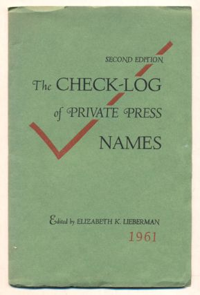 The Check-Log of Private Press Names. Elizabeth K. Lieberman