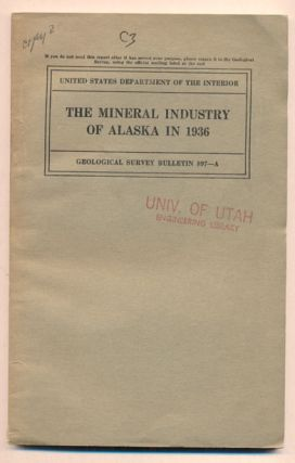 Mineral Industry of Alaska in 1936 (United States Department of the Interior Geological Survey...