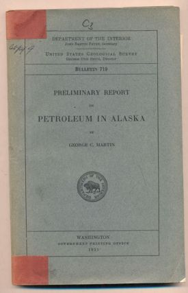Preliminary Report on Petroleum in Alaska (Department of the Interior United States Geological...