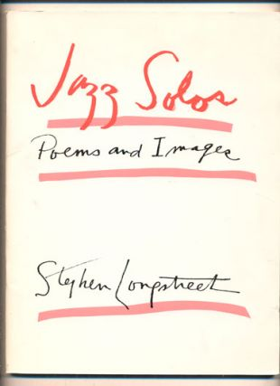 Jazz Solos: Poems and Images. Stephen Longstreet