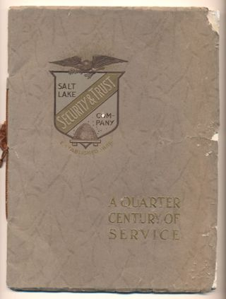 Salt Lake Security and Trust Company, Salt Lake City, Utah (A Quarter Century of Service