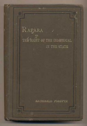 Rapara or The Rights of the Individual in the State. Archibald Forsythe