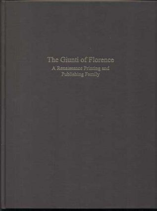 The Giunti of Florence: A Renaissance Printing and Publishing Family- A History of the Florentine...