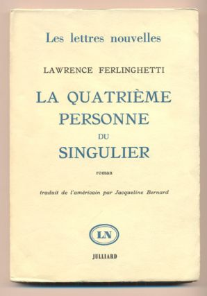 La Quatrieme Personne Du Singulier (Her). Lawrence Ferlinghetti, Translated from, Jacqueline Bernard