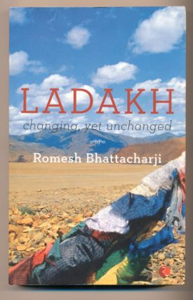 Ladakh: Changing, Yet Unchanged. Romesh Bhattacharji