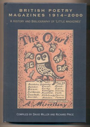 British Poetry Magazines: A History and Bibliography of 'Little Magazines'. David Miller, Richard...