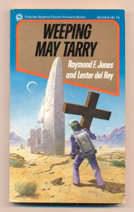 Weeping May Tarry. Raymond F. Jones, Lester del Rey