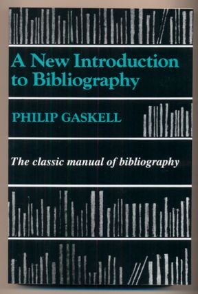 A New Introduction to Bibliography. Philip Gaskell