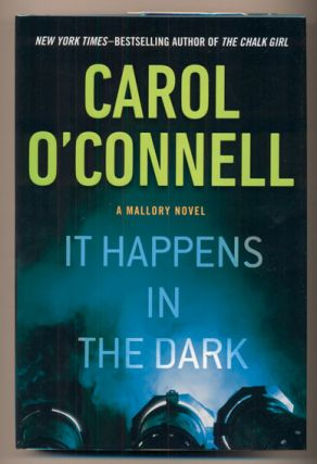 It Happens In The Dark. Carol O'Connell