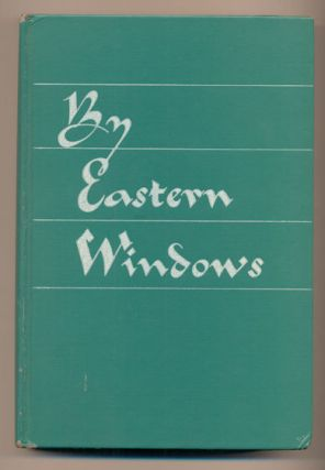 By Eastern Windows: The Story of a Battle of Souls and Minds in the Prison Camps of Sumatra....