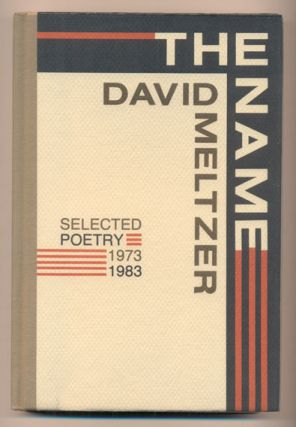 The Name: Selected Poetry 1973-1983. David Meltzer