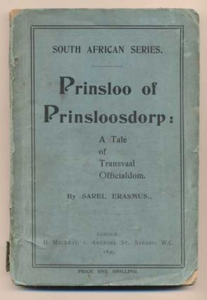 Prinsloo of Prinsloosdorp: A Tale of Transvaal Officialdom. Being Incidents in the Life of a...