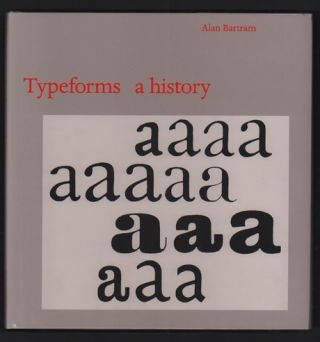 Typeforms: A History. Alan Bartram