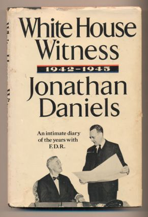 White House Witness 1942-1945. Jonathan Daniels