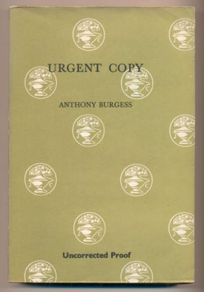 Urgent Copy: Literary Studies. Anthony Burgess
