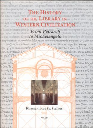 The History of the Library in Western Civilization, Volume V: From Petrarch to Michelangelo....