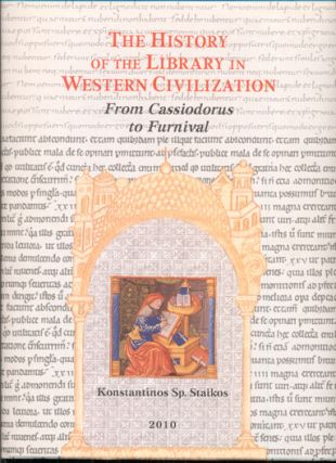 The History of the Library in Western Civilization, Volume IV: From Cassiodorus to Furnival....