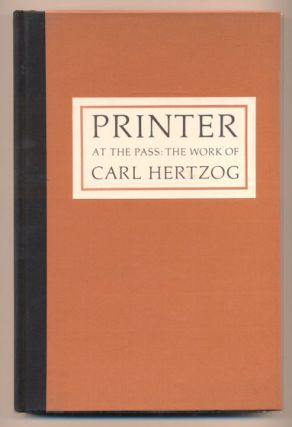 Printer at the Pass: The Work of Carl Hertzog. Carl Hertzog, Al Lowman