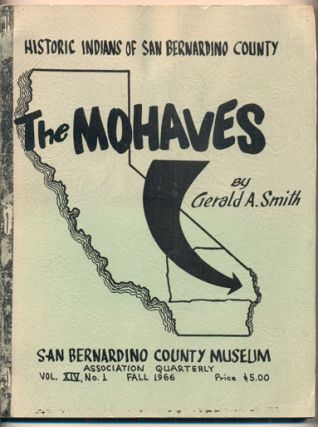 The Mohaves (San Bernardino County Museum Association Quarterly Volume XIV, Number 1, Fall 1966)....