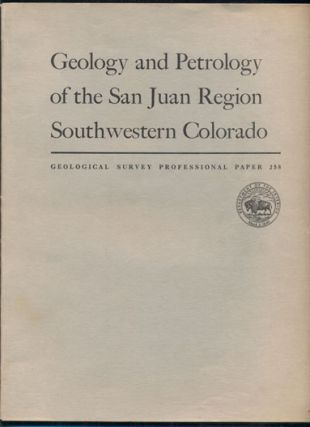 Geology and Petrology of the San Juan Region Southwestern Colorado (Geological Survey...