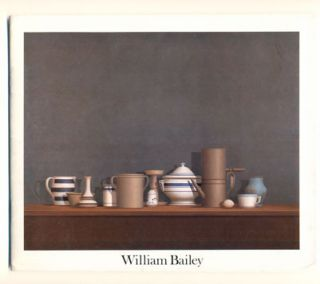 William Bailey: Recent Paintings. January 6 - February 10, 1979. William Bailey, Mark Strand