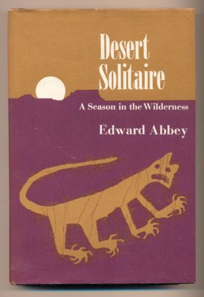 Desert Solitaire: A Season in the Wilderness. Edward Abbey, Peter Parnall