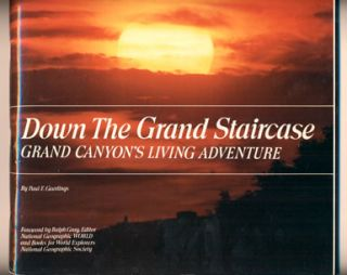 Down The Grand Staircase. Paul E. Geerlings, Text and photographs