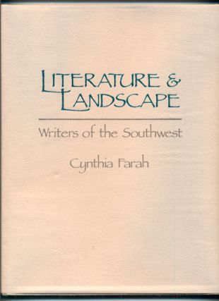 Literature and Landscape: Writers of the Southwest. Cynthia Farah