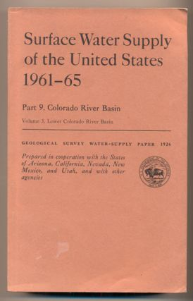 Surface Water Supply of the United States 1961-65. Part 9. Colorado River Basin. Volume 3. Lower...