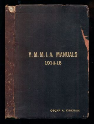 Young Men's Mutual Improvement Associations. Manual For Senior Classes 1914-1915. Subject: The...