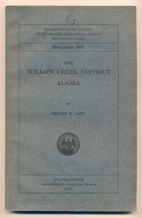 The Willow Creek District, Alaska (Department of the Interior United States Geological Survey...