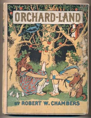 Orchard-Land: A Children's Story. Robert W. Chambers