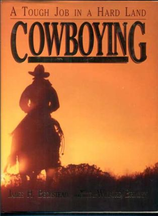 Cowboying: A Tough Job in a Hard Land. James H. Beckstead, Wilford Brimley
