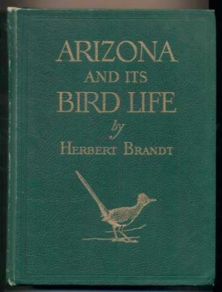Arizona and Its Bird Life: A Naturalist's Adventures with the Nesting Birds on the Deserts,...