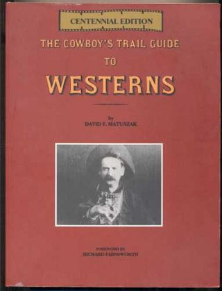 The Cowboy's Trail Guide to Westerns. David F. Matuszak, Richard Farnsworth