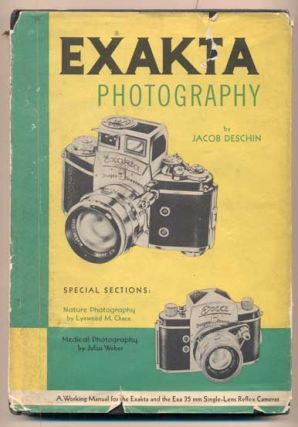 Exakta Photography: A manual of the Exakta-Exa single-lens Reflex Camera System. Jacob Deschin