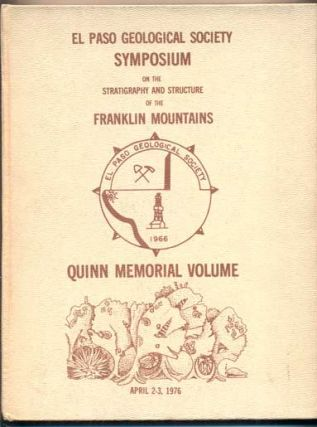 El Paso Geological Society Symposium on the Franklin Mountains. Quinn Memorial Volume April 2, 3,...