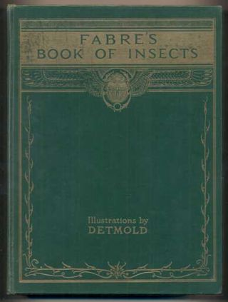 Fabre's Book of Insects: Retold from Alexander Teixeira De Mattos' Translation of Fabre's...